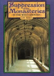 The suppression of the monasteries in the West Country