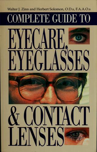 Complete guide to eyecare, eyeglasses & contact lenses