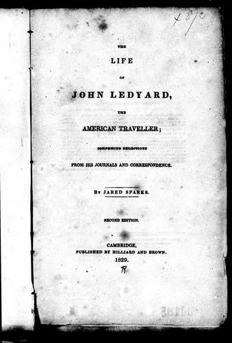 The life of John Ledyard, the American traveller by Sparks, Jared