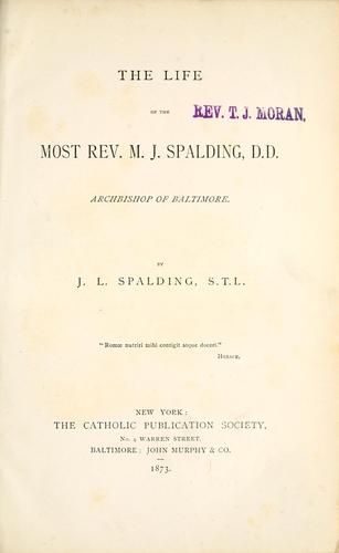 Download The life of the Most Rev. M. J. Spalding, D.D.