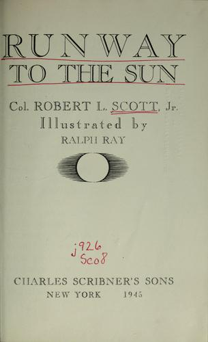 Runway to the sun by Scott, Robert Lee