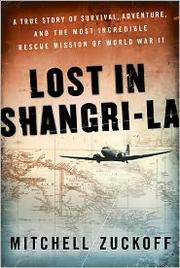Book Cover: 'Lost in Shangri-la' by Mitchell Zuckoff