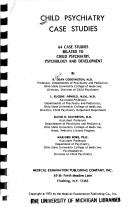 Child psychiatry case studies: 64 case studies related to child psychiatry, psychology, and development,, Arnold, L. Eugene; David R. Leaverton, And Marjorie Rowe R. Dean Coddington
