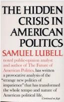 The hidden crisis in American politics by Samuel Lubell