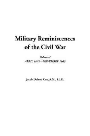 Military Reminiscences of the Civil War