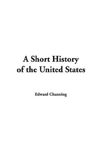 A Short History Of The United States,