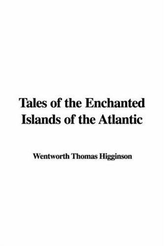 Download Tales Of The Enchanted Islands Of The Atlantic