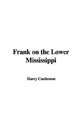Frank On The Lower Mississippi