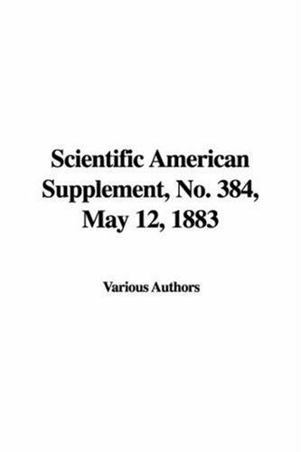Download Scientific American Supplement, No. 384, May 12, 1883