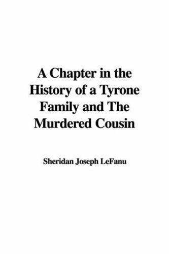 A Chapter in the History of a Tyrone Family And the Murdered Cousin