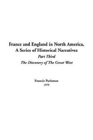 France And England In North America (A Series of Historical Narratives)
