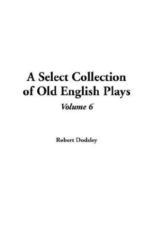 Download A Select Collection Of Old English Plays