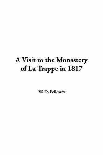 Download A Visit To The Monastery Of La Trappe In 1817