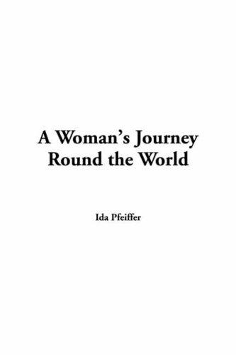 Download A Woman's Journey Round The World