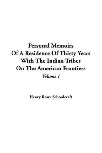 Download Personal Memoirs Of A Residence Of Thirty Years With The Indian Tribes On The American Frontiers
