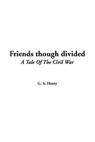 Download Friends Though Divided
