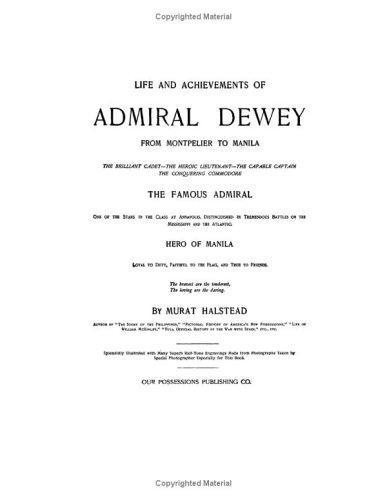Life And Achievements of Admiral Dewey from Montpelier to Manila