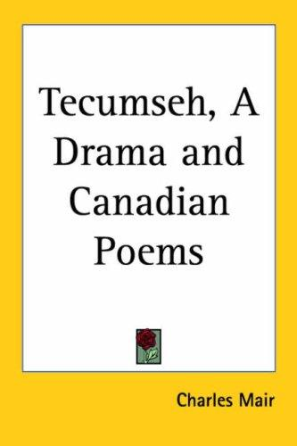 Download Tecumseh, A Drama and Canadian Poems