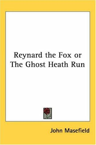 Download Reynard the Fox or the Ghost Heath Run
