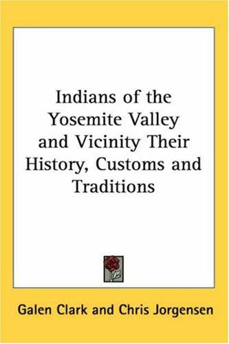 Download Indians of the Yosemite Valley And Vicinity Their History, Customs And Traditions