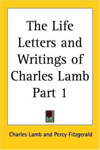 The Life Letters And Writings Of Charles Lamb