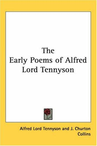 The Early Poems Of Alfred Lord Tennyson