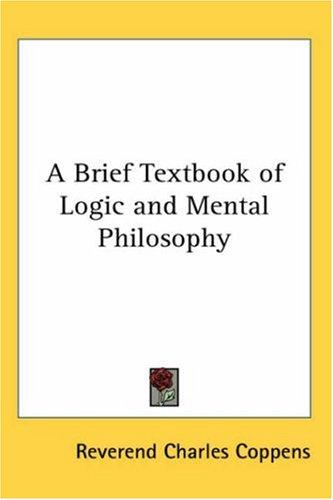 A Brief Textbook Of Logic And Mental Philosophy