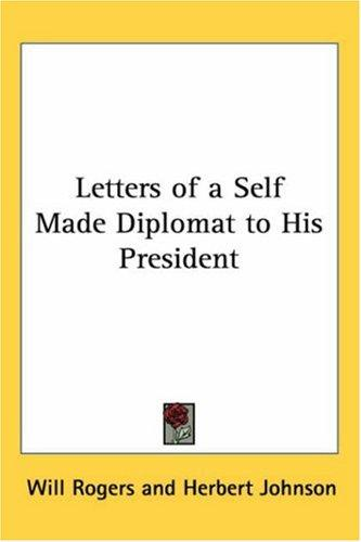 Download Letters Of A Self Made Diplomat To His President