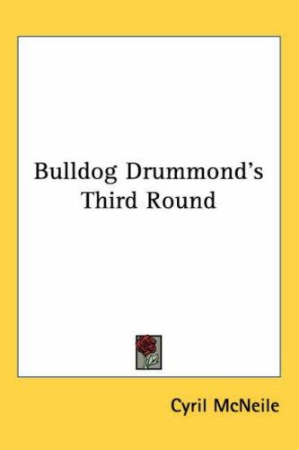 Bulldog Drummond's Third Round