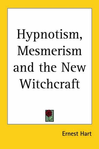 Hypnotism, Mesmerism And The New Witchcraft