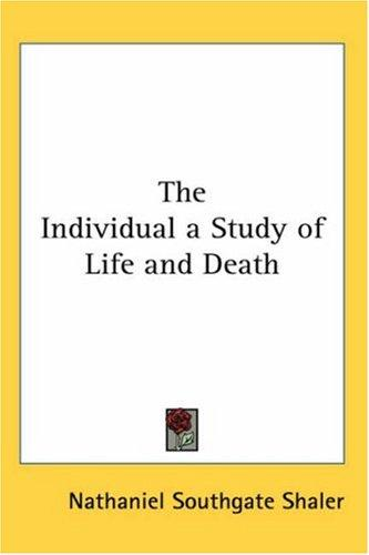 The Individual a Study of Life And Death