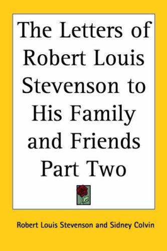 Download The Letters of Robert Louis Stevenson to His Family And Friends