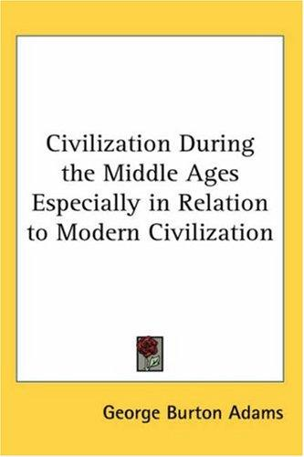 Download Civilization During the Middle Ages Especially in Relation to Modern Civilization