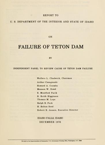 Report to U.S. Department of the Interior and State of Idaho on failure of Teton Dam