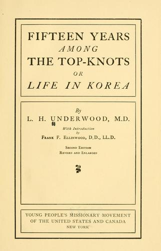 Fifteen years among the top-knots, or, Life in Korea