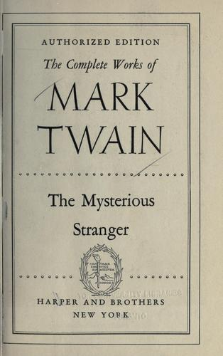 The mysterious stranger. -- by Mark Twain