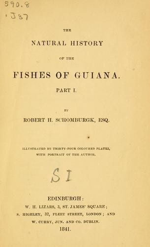 The natural history of the fishes of Guiana