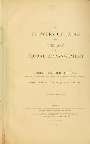 The flowers of Japan and the art of floral arrangement.