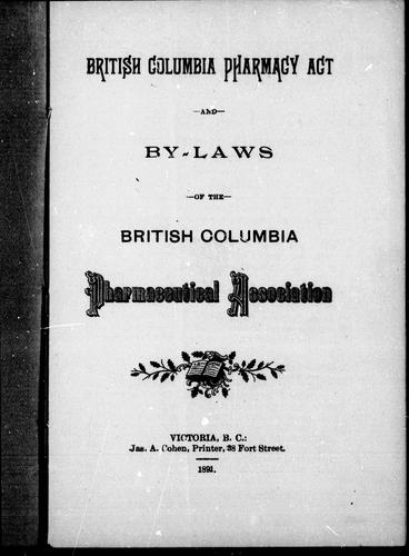 Download British Columbia Pharmacy Act and by-laws of the British Columbia Pharmaceutical Association