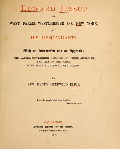 Download Edward Jessup of West Farms, Westchester Co., New York and his descendants