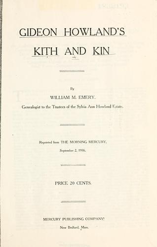 Gideon Howland's kith and kin by William M. Emery
