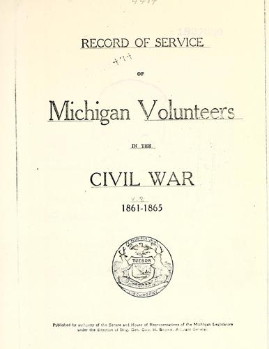 Download Record of service of Michigan volunteers in the Civil War, 1861-1865