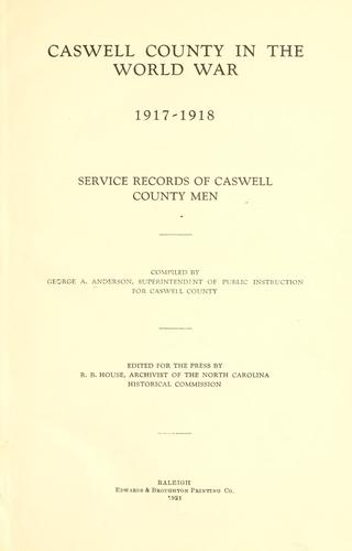 Caswell County in the world war, 1917-1918 by Anderson, George A.