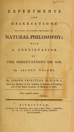 Experiments and observations relating to various branches of natural philosophy