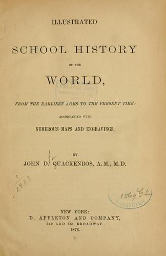 Illustrated school history of the world, from the earliest ages to the present time