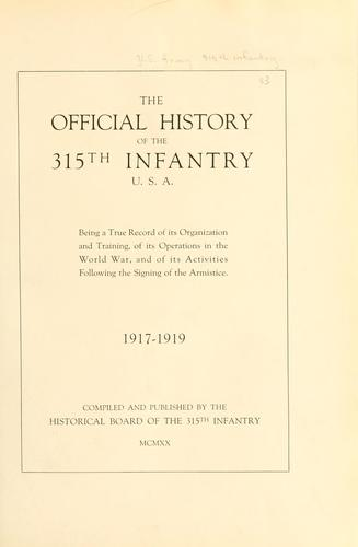 The official history of the 315th Infantry U. S. A by United States. Army. 315th Infantry.