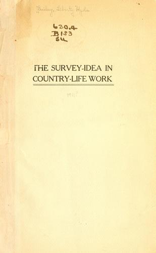 The survey-idea in country-life work by L. H. Bailey