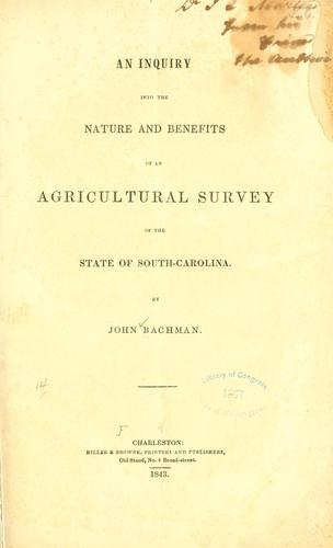 An inquiry into the nature and benefits of an agricultural survey of the state of South Carolina.