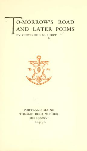 To-morrow's road, and later poems