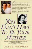 Download You don't have to be your mother
